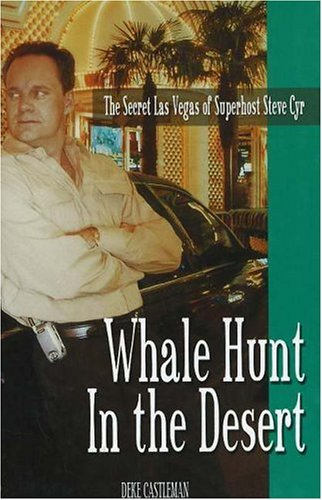 Whale Hunt in the Desert: The Secret Las Vegas of Superhost Steve Cyr 9780929712918