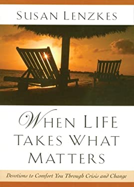 When Life Takes What Matters 9780929239705