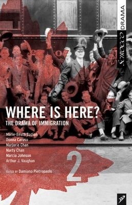 Where Is Here?: A CBC Radio Drama Anthology (Vol. 2) 9780920486870