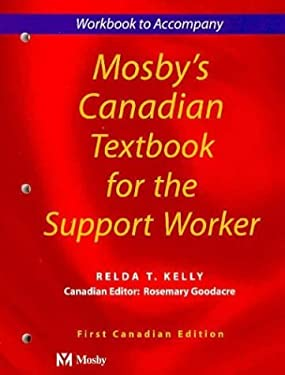 Workbook to Accompany Mosby's Canadian Textbook for the Support Worker 9780920513477