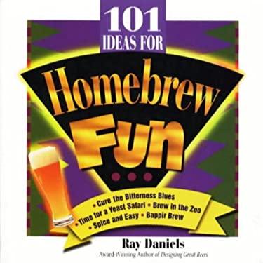101 Ideas for Homebrew Fun 9780937381571