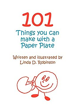 101 Things You Can Make with a Paper Plate 9780930751463