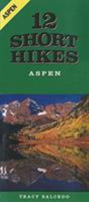 12 Short Hikes Aspen 9780934641531