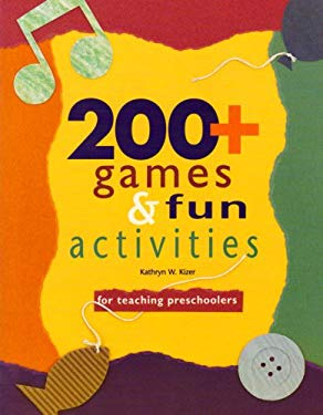 200+ Games and Fun Activities for Teaching Preschoolers 9780936625706