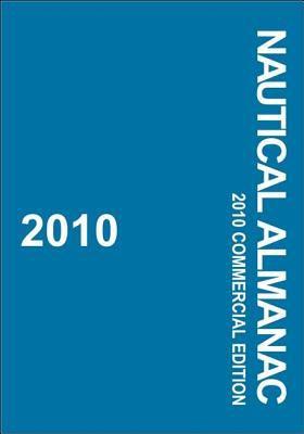 2010 Nautical Almanac: Commercial Edition 9780939837854