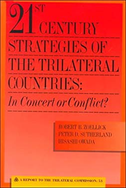 21st Century Strategies of the Trilateral Countries: In Concert or Conflict? 9780930503789