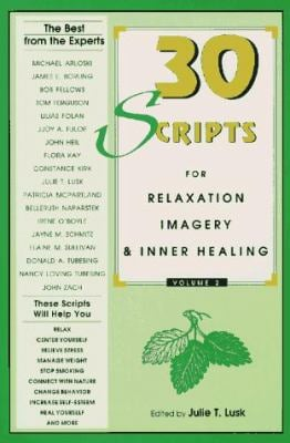 30 Scripts for Relaxation, Imagery and Inner Healing 9780938586692