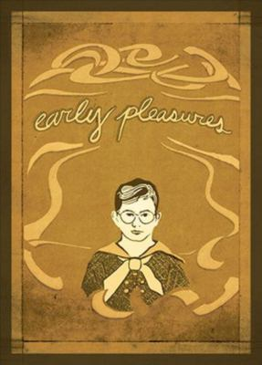 Early Pleasures: Memoirs of a Sensual Youth 9780930773960