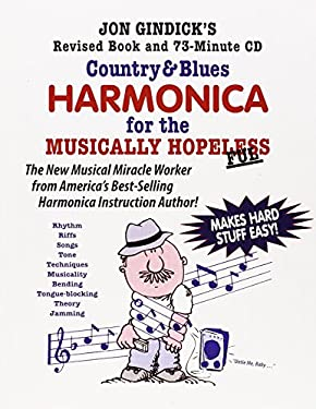 Country & Blues Harmonica for the Musically Hopeless: Revised Book and 73-Minute CD 9780930948184