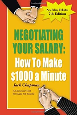 Negotiating Your Salary: How to Make $1000 a Minute 9780931213205