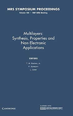 Multilayers: Volume 103: Synthesis, Properties and Nonelectronic Applications 9780931837715