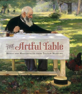 The Artful Table: Menus and Masterpieces from Telfair Museums 9780933075160