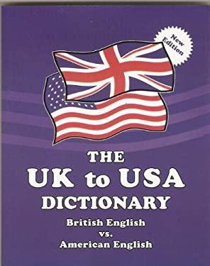 The UK to USA Dictionary: British English vs. American English 9780933143401