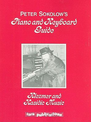 Peter Sokolow's Piano and Keyboard Guide: Klezmer and Hasidie Music 9780933676305