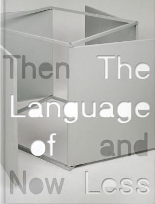 The Language of Less, Then and Now 9780933856912