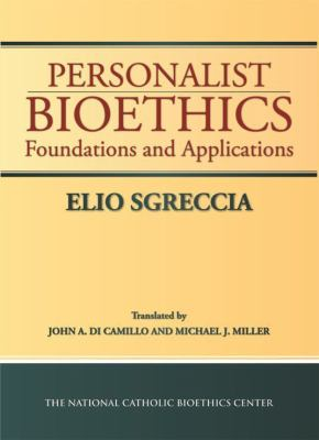 Personalist Bioethics: Foundations and Applications 9780935372632