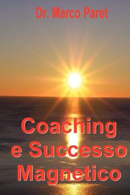 Coaching E Successo Magnetico 9780935410341