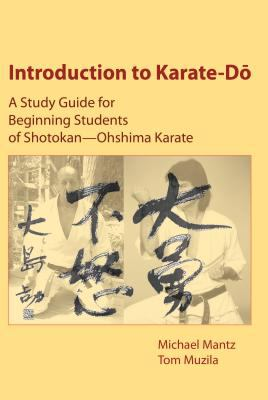 Introduction to Karate-Do: A Study Guide for Beginning Students of Shotokan--Ohshima 9780937663301