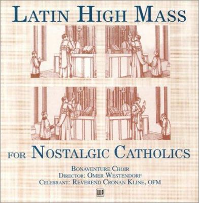 Latin High Mass for Nostalgic Catholics 9780937690741