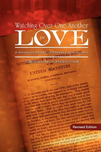 Watching Over One Another in Love: A Wesleyan Model for Ministry Assessment 9780938162728