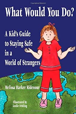 What Would You Do?: A Kid's Guide to Staying Safe in a World of Strangers 9780938467113