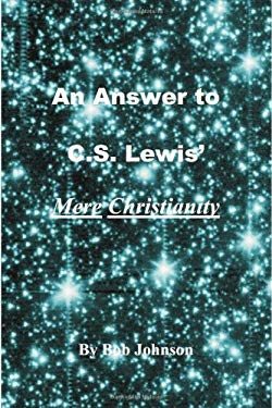 An Answer to C.S. Lewis' Mere Christianity 9780939040193