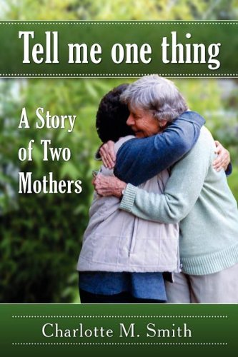 Tell Me One Thing: A Story of Two Mothers 9780939394401