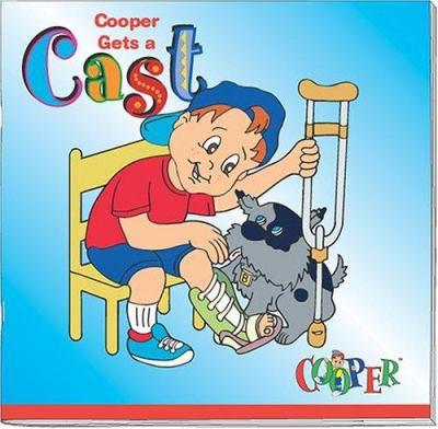 Cooper Gets a Cast 9780939838868
