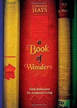 A Book of Wonders: Daily Reflections for Awakened Living 9780939516834