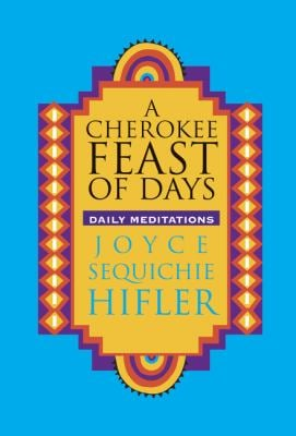 Cherokee Feast of Days: Daily Meditations 9780933031685