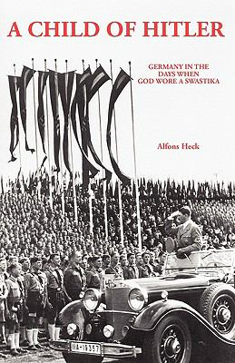 A Child of Hitler: Germany in the Days When God Wore a Swastika 9780939650446