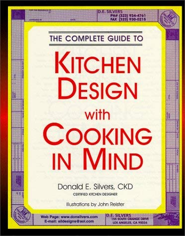 A Complete Guide to Kitchen Design with Cooking in Mind 9780932767042