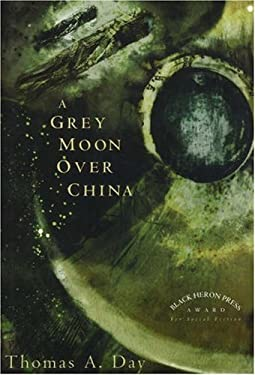 A Grey Moon Over China 9780930773786