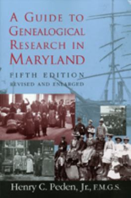 A Guide to Genealogical Research in Maryland 9780938420729