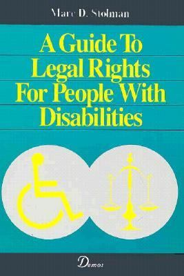 A Guide to Legal Rights for People with Disabilities 9780939957590