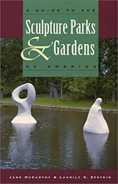A Guide to the Sculpture Parks and Gardens of America 9780935576511