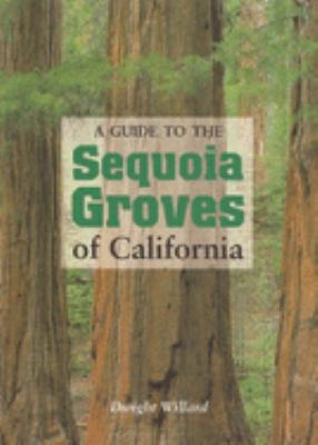 A Guide to the Sequoia Groves of California 9780939666812