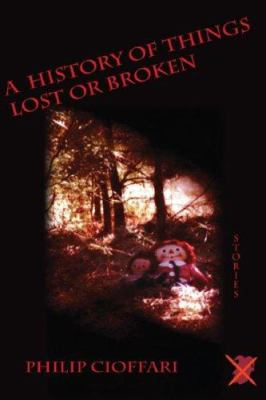 A History of Things Lost or Broken 9780930501310