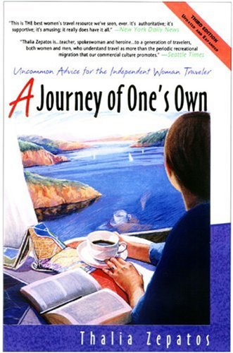 A Journey of One's Own: Uncommon Advice for the Independent Woman Traveler 9780933377523