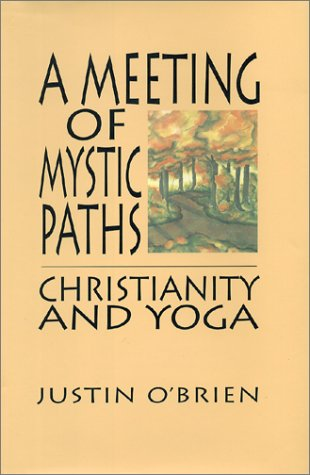A Meeting of Mystic Paths: Christianity and Yoga 9780936663142
