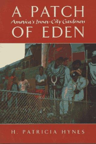 A Patch of Eden: America's Inner-City Gardeners 9780930031800