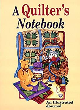 A Quilter's Notebook: An Illustrated Journal 9780934672849