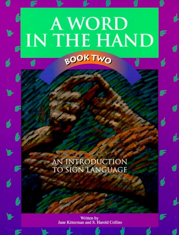 A Word in the Hand, Book Two: An Introduction to Sign Language 9780931993404