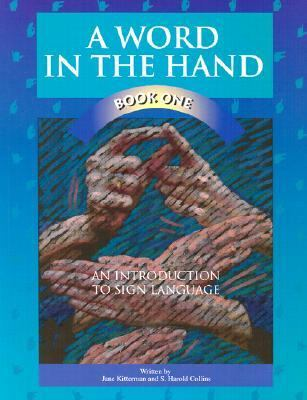 A Word in the Hand: Book One, an Introduction to Sign Language 9780931993084
