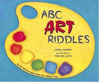 ABC Art Riddles 9780939217588