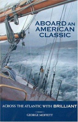 Aboard an American Classic: Across the Atlantic with Brilliant 9780939510788