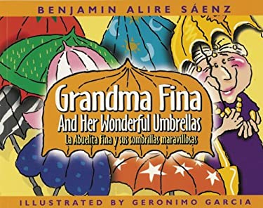 Abuelita Fina y Sus Sombrillas Maravillosas/Grandma Fina And Her Wonderful Umbrellas 9780938317616