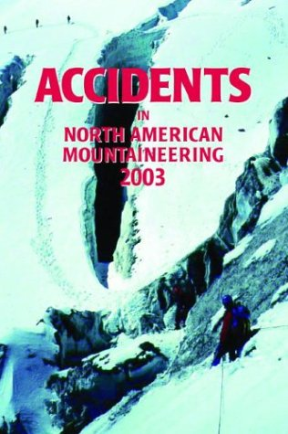Accidents in North American Mountaineering 2003 9780930410940