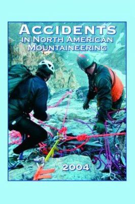 Accidents in North American Mountaineering 2004 9780930410964