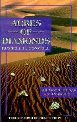 Acres of Diamonds: All Good Things Are Possible, Right Where You Are, and Now! 9780930852252